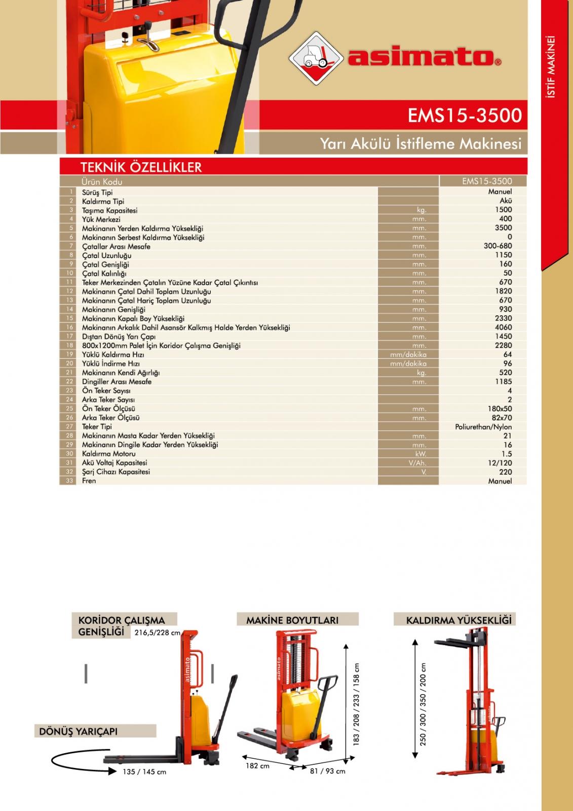 EMS15 SERİSİ 1.5 TON 3.5 METRE YARI AKÜLÜ İSTİF MAKİNESİ